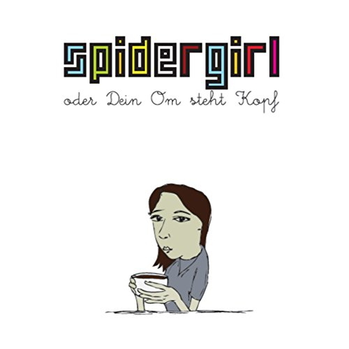 Spidergirl oder Dein OM steht Kopf (feat. Andreas Jäger (Gitarre), Chrille Schulz (Bass), Ecki Hüdepohl (Keyboards), Andi Lindner (Schlagzeug))