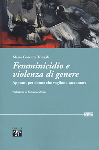 Femminicidio e violenza di genere. Appunti per donne che vogliono raccontare