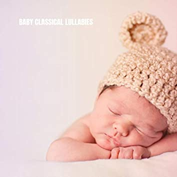 Baby Classical Lullabies