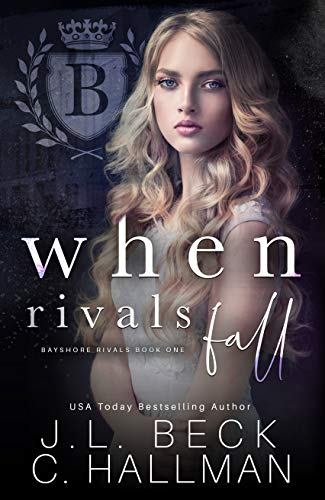When Rivals Fall: A Bully Romance (Bayshore Rivals Book 1) by [J.L. Beck, C. Hallman]