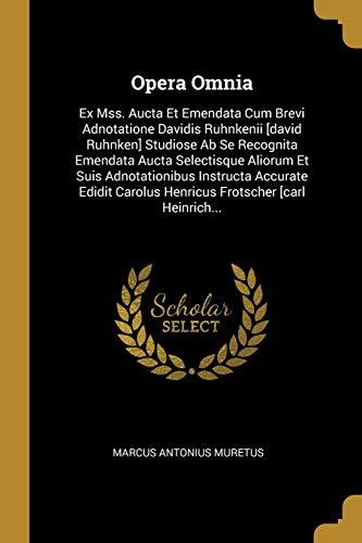 Opera Omnia: Ex Mss. Aucta Et Emendata Cum Brevi Adnotatione Davidis Ruhnkenii [david Ruhnken] Studiose Ab Se Recognita Emendata Aucta Selectisque ... Carolus Henricus Frotscher [carl Heinrich...