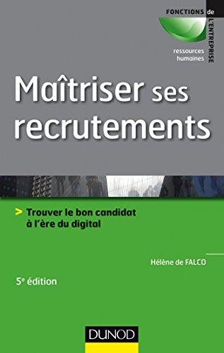 Maîtriser ses recrutements - 5e éd : Trouver le bon candidat à lère du digital (Fonctions de lentreprise)