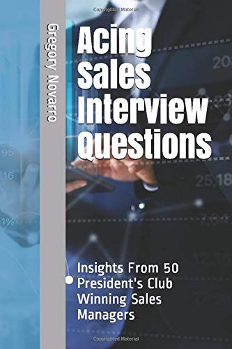 Acing Sales Interview Questions: Insights From 50 President's Club Winning Sales Managers