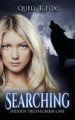 Searching (Hidden Truths Book 1) by [Quell T. Fox]