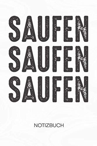 Saufen Saufen Saufen: NOTIZBUCH Trinker Notizblock A5 LINIERT - Bier Notizheft 120 Seiten Tagebuch - Alkoholiker Geschenk für Biertrinker Bierliebhaber Säufer