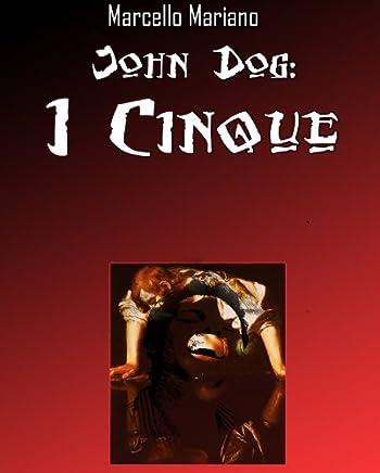John Dog: I Cinque