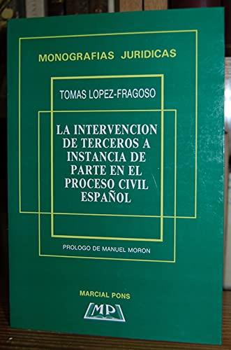 LA INTERVENCION DE TERCEROS A INSTANCIA DE PARTE EN EL PROCESO CIVIL ESPAÑOL