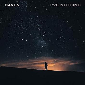 I've Nothing