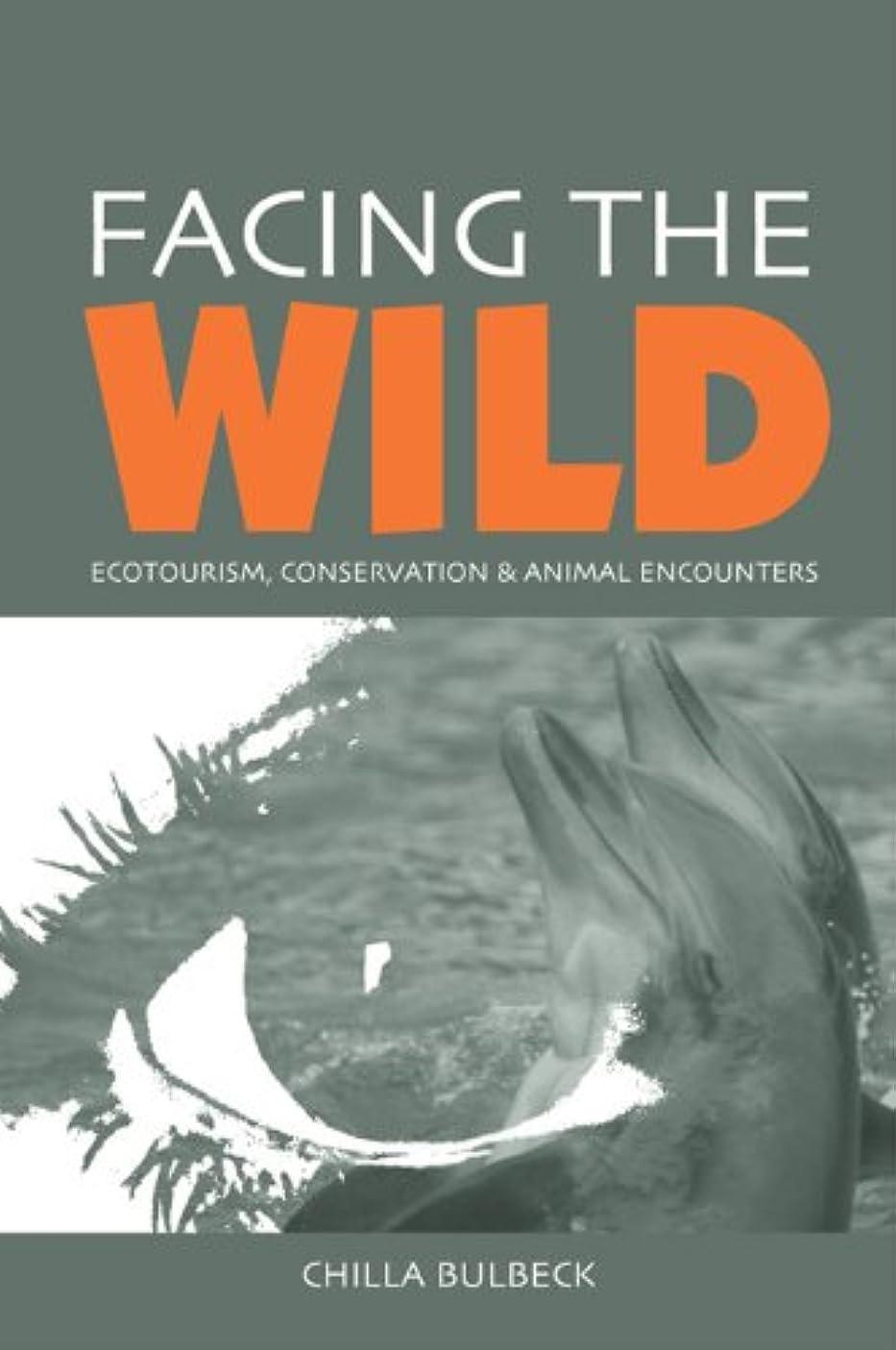 リットル公爵拾うFacing the Wild: Ecotourism, Conservation and Animal Encounters (English Edition)