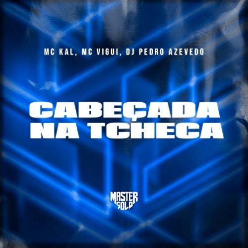 MC Kal, MC Vigui & Dj Pedro Azevedo