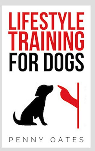 Lifestyle Training For Dogs (English Edition)