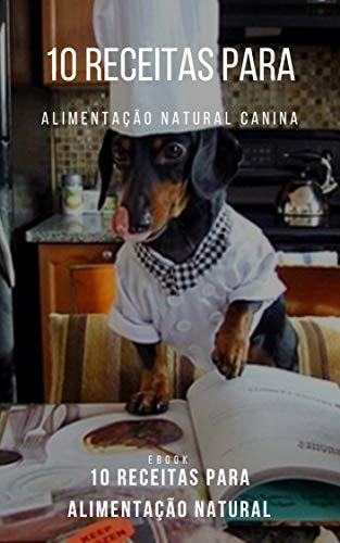 10 Receitas Para Alimentação Natural Canina