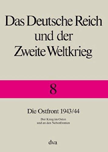 Das Deutsche Reich und der Zweite Weltkrieg, 10 Bde., Bd.8, Die Ostfront - Der Krieg im Osten und an den Nebenfronten