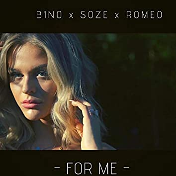For Me (feat. Soze & Romeo)