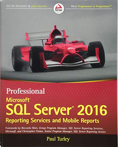 Download Professional Microsoft SQL Server 2016 Reporting Services and Mobile Reports (Wrox Professional Guides) 1119258359