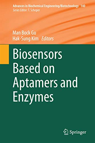 Biosensors Based on Aptamers and Enzymes (Advances in Biochemical Engineering/Biotechnology (140), Band 140)