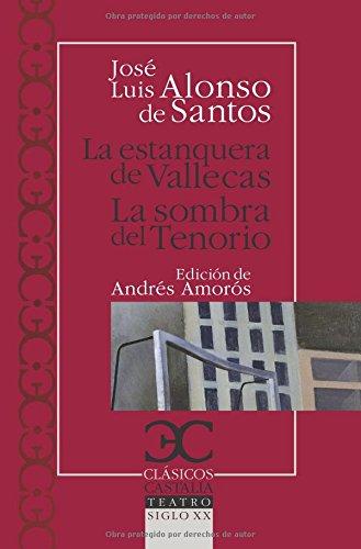 La estanquera de Vallecas. La sombra del Tenorio .: 211 (CLASICOS CASTALIA. C/C.)