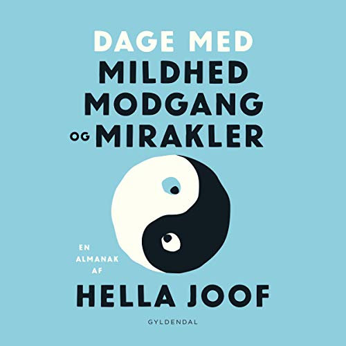 Dage med mildhed, modgang og mirakler     En almanak              By:                                                                                                                                 Hella Joof                               Narrated by:                                                                                                                                 Hella Joof                      Length: 5 hrs and 38 mins     Not rated yet     Overall 0.0