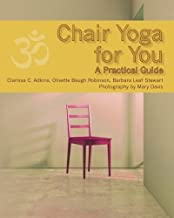 Chair Yoga for You: A Practical Guide