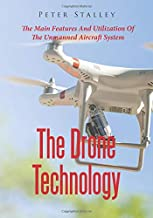 The Drone Technology: The Main Features And Utilization Of The Unmanned Aircraft System