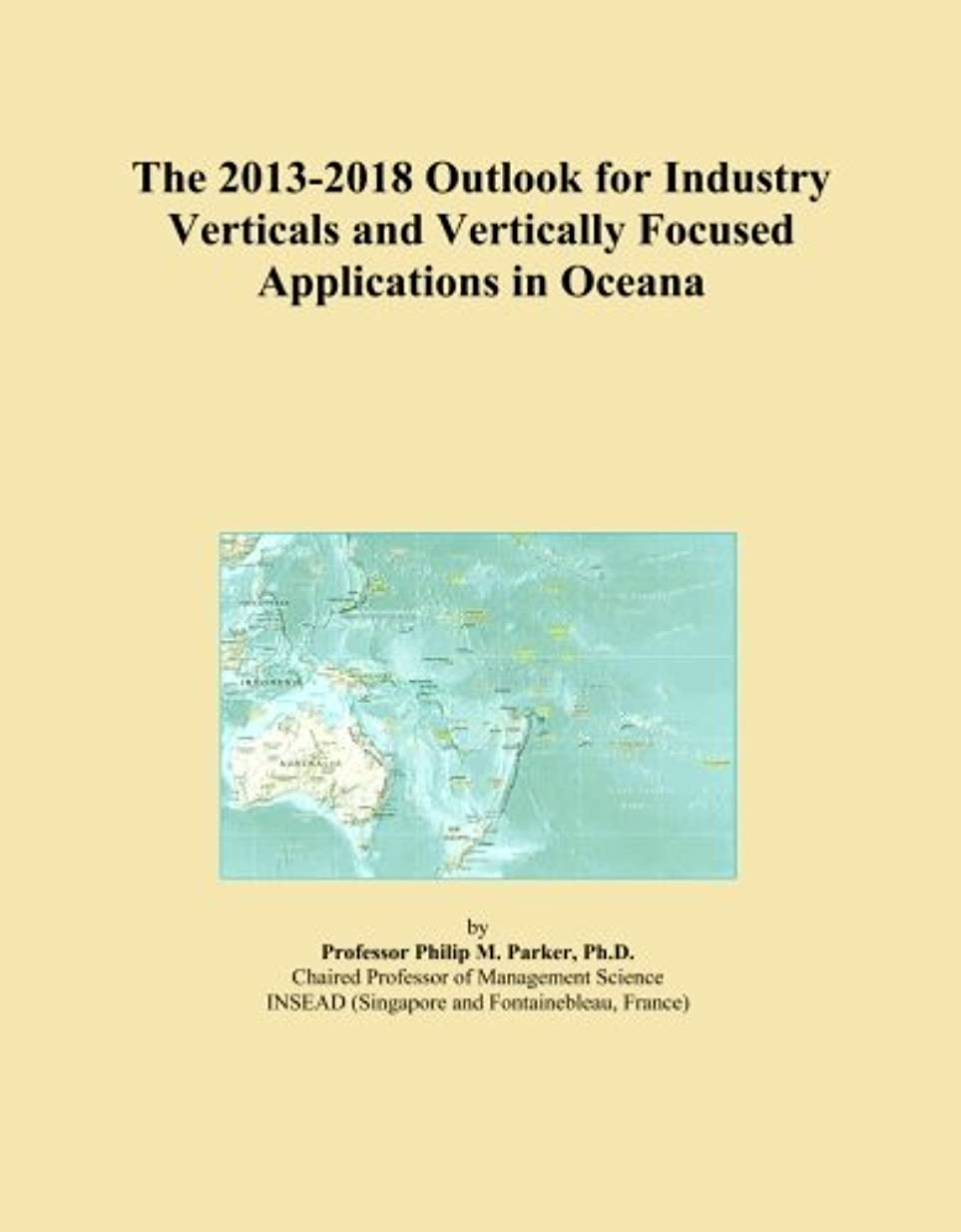 ペデスタル照らす独占The 2013-2018 Outlook for Industry Verticals and Vertically Focused Applications in Oceana
