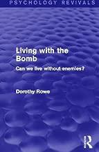 Psychology Revivals Bundle: Living with the Bomb (Psychology Revivals): Can We Live Without Enemies? (Volume 11)