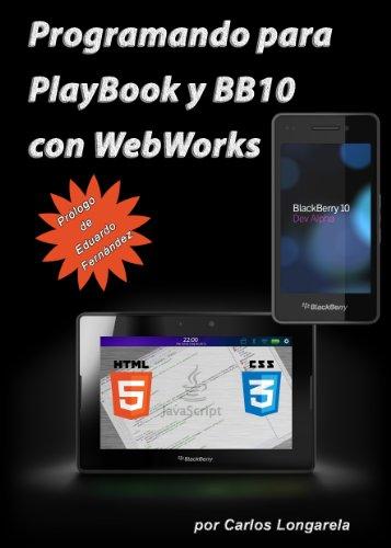 Programando para PlayBook y BB10 con WebWorks (Spanish Edition)