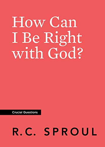 How Can I Be Right with God? (Crucial Questions)