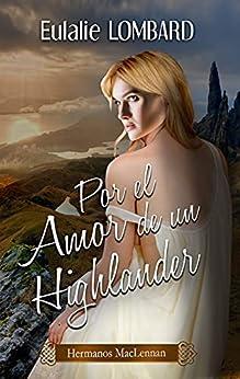Por el Amor de un Highlander (Hermanos MacLennan nº 1) de Eulalie Lombard