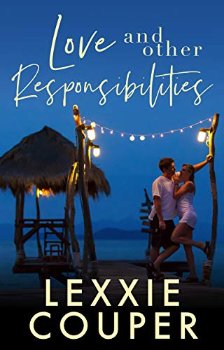Love and Other Responsibilities by Lexxie Couper