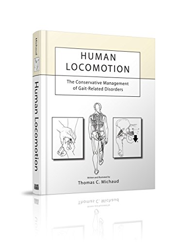 Human Locomotion: The Conservative Management of Gait-Related Disorders (English Edition)