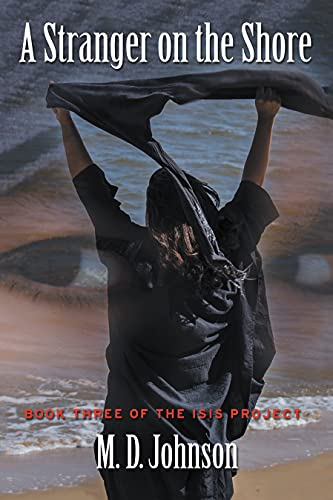 A Stranger on the Shore: Book Three of the Isis Project (English Edition)