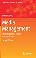Media Management: Strategy, Business Models and Case Studies (Springer Texts in Business and Economics)