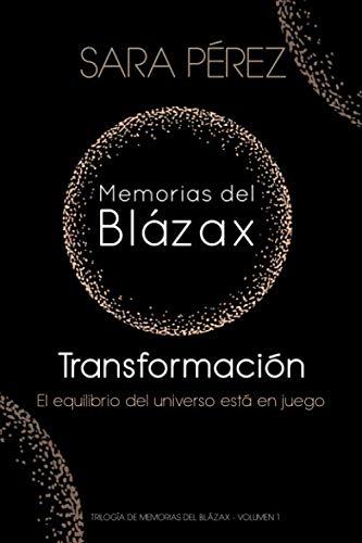Memorias del Blázax - Transformación