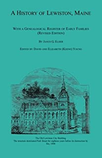 A History of Lewiston, Maine, With a Genealogical Register of Early Families (Revised Edition)