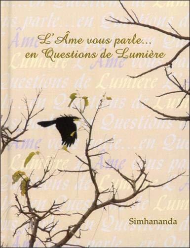 L'Ame vous parle. en questions de lumière: Petit livre d'interrogation-de-soi proposant 308 enquêtes divines ~ TOP Books