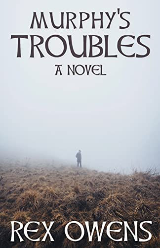 Murphy's Troubles: A Novel (The Irish Troubles Series Book 1) by [Rex Owens]