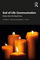 End of Life Communication: Stories from the Dead Zone Kindle Edition