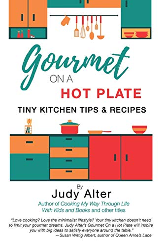 Gourmet on a Hot Plate: Tiny KItchen Tips and Recipes