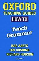 Oxford Teaching Guides: How To Teach Grammar