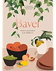 Bavel: Modern Recipes Inspired by the Middle East (A Cookbook)