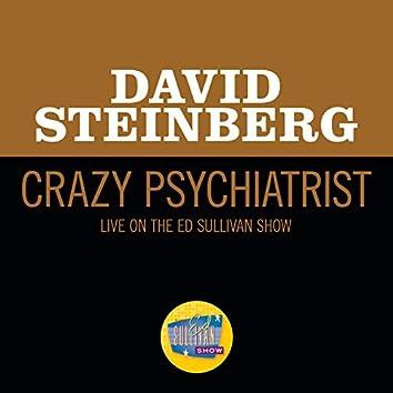 Crazy Psychiatrist (Live On The Ed Sullivan Show, October 4, 1970)