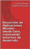 Desarrollo de Aplicaciones Móviles desde Cero, conociendo entornos de desarrollo (Análisis y Desarrollo móvil nº 1)