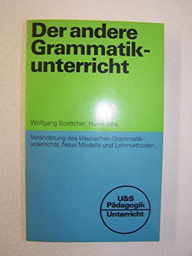 Der andere Grammatikunterricht. Veränderung des klassischen Grammatikunterrichts. Neue Modelle und Lehrmethoden.