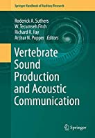 Vertebrate Sound Production and Acoustic Communication (Springer Handbook of Auditory Research (53))