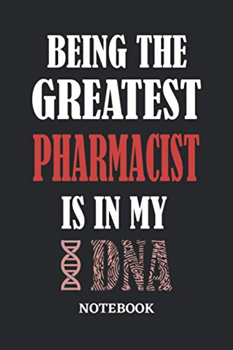 Being the Greatest Pharmacist is in my DNA Notebook: 6x9 inches - 110 dotgrid pages • Greatest Passionate Office Job Journal Utility • Gift, Present Idea