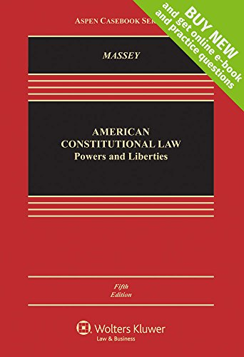 American Constitutional Law: Powers and Liberties [Connected Casebook] (Aspen Casebook)