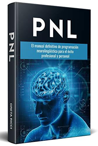 PNL; El manual definitivo de programación neurolingüí