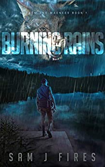 Burning Rains: A Post-Apocalyptic Survival Story by [Sam J  Fires]