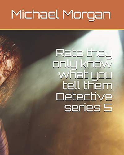 Rats they only know what you tell them Detective series 5